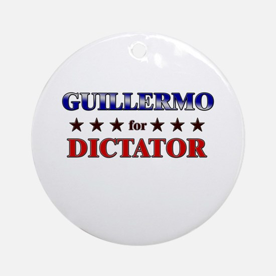 GUILLERMO for dictator Ornament (Round)