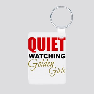 Quiet Watching Golden Girls Keychains