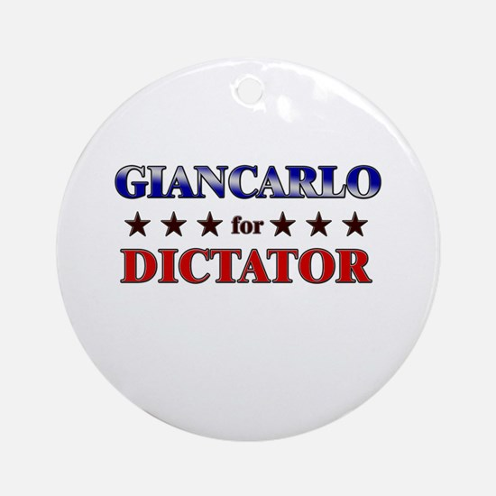 GIANCARLO for dictator Ornament (Round)
