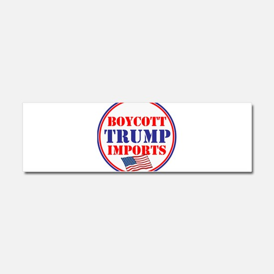 Boycott Trump Imports Car Magnet 10 x 3
