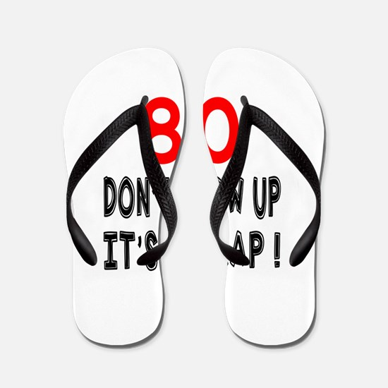 80 Don't Grow Birthday Designs Flip Flops
