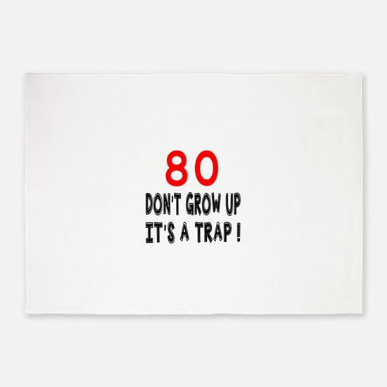 80 Don't Grow Birthday Designs 5'x7'Area Rug