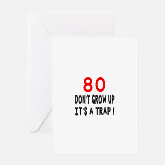 80 Don't Grow Birthday Designs Greeting Card