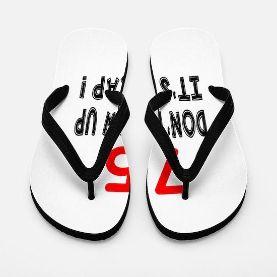 75 Don't Grow Birthday Designs Flip Flops