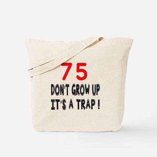 75 Don't Grow Birthday Designs Tote Bag