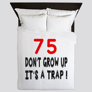 75 Don't Grow Birthday Designs Queen Duvet