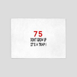 75 Don't Grow Birthday Designs 5'x7'Area Rug