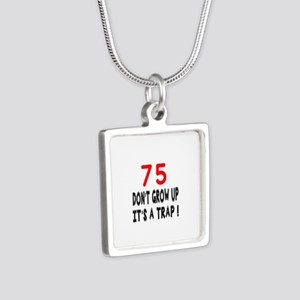75 Don't Grow Birthday Des Silver Square Necklace