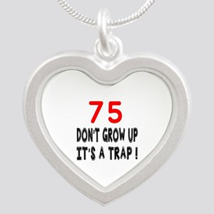 75 Don't Grow Birthday Desig Silver Heart Necklace