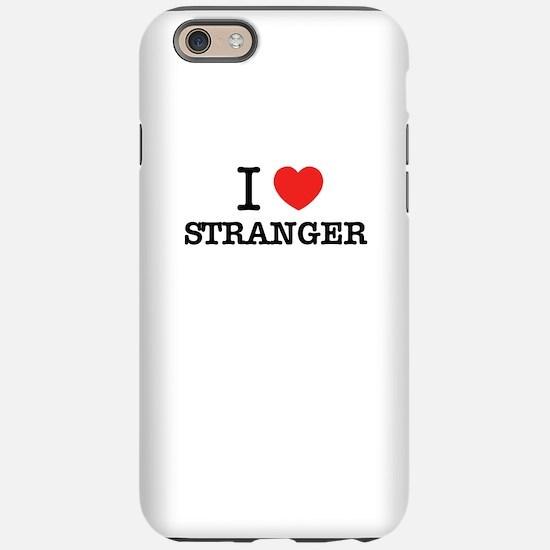 I Love STRANGER iPhone 6/6s Tough Case
