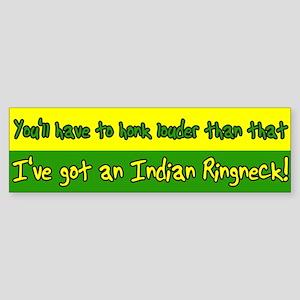 Honk Louder Indian Ringneck Bumper Sticker