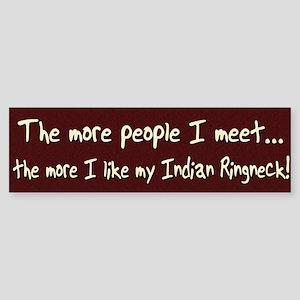 More People Indian Ringneck Bumper Sticker