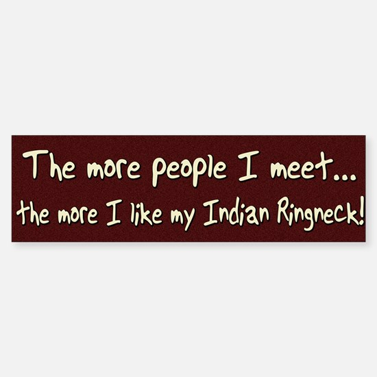 More People Indian Ringneck Bumper Bumper Bumper Sticker