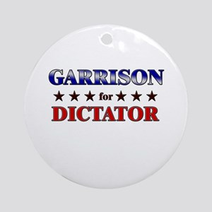 GARRISON for dictator Ornament (Round)