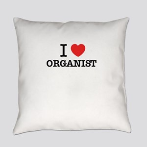 I Love ORGANIST Everyday Pillow