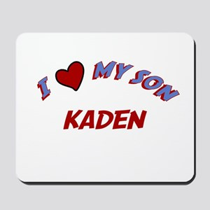 I Love My Son Kaden Mousepad