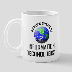 World's Greatest INFORMATION TECHNOLOGIST Mug
