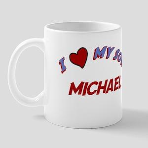 I Love My Son Michael Mug