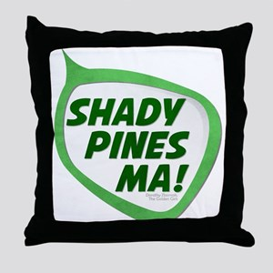 Shady Pines Ma! Throw Pillow