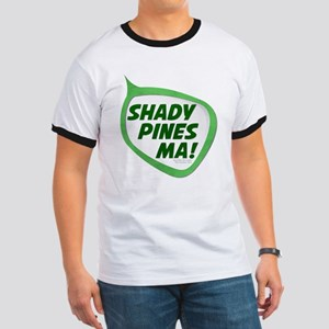 Shady Pines Ma! Ringer T-Shirt