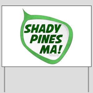 Shady Pines Ma! Yard Sign