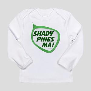 Shady Pines Ma! Long Sleeve Infant T-Shirt