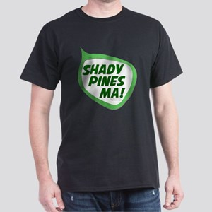 Shady Pines Ma! Dark T-Shirt