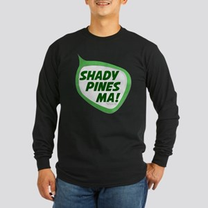 Shady Pines Ma! Long Sleeve Dark T-Shirt