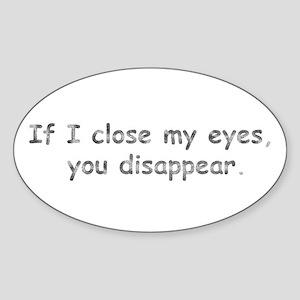 If I Close My Eyes Oval Sticker