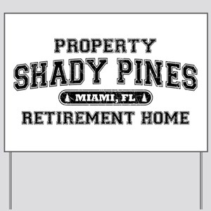 Property of Shady Pines Yard Sign