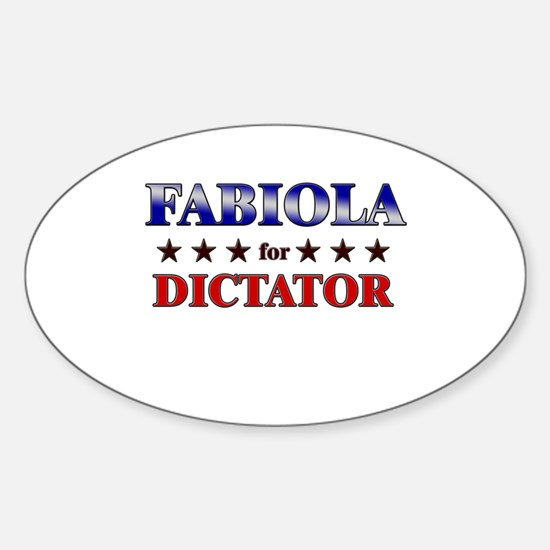 FABIOLA for dictator Oval Decal