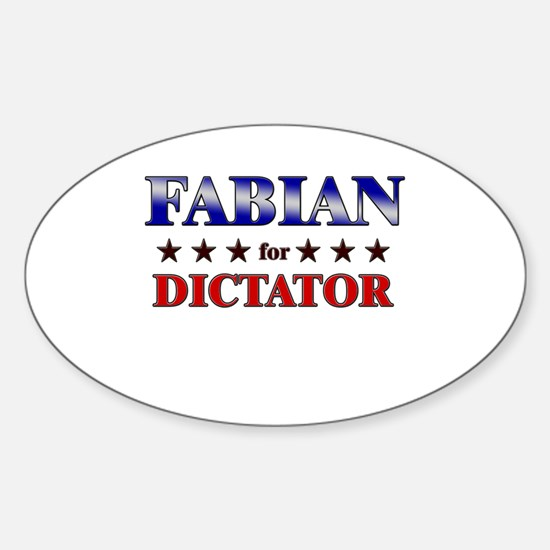 FABIAN for dictator Oval Decal