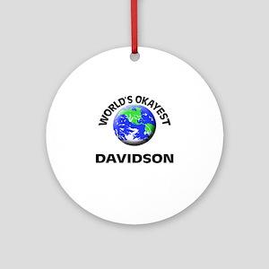 World's Okayest Davidson Round Ornament