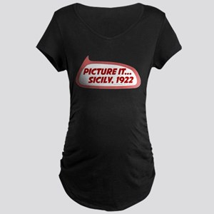 Picture It... Sicily, 1922 Dark Maternity T-Shirt