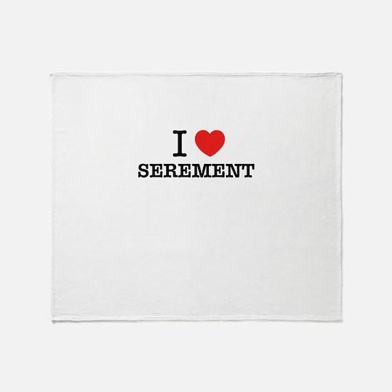 I Love SEREMENT Throw Blanket