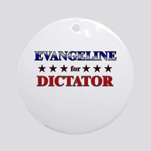 EVANGELINE for dictator Ornament (Round)