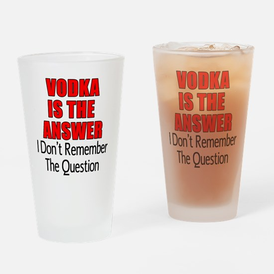 Vodka Is The Answer Drinking Glass
