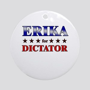 ERIKA for dictator Ornament (Round)