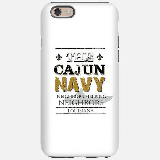 The Cajun Navy Neighbors He iPhone 6/6s Tough Case