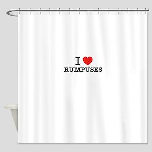 I Love RUMPUSES Shower Curtain
