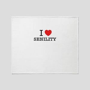 I Love SENILITY Throw Blanket