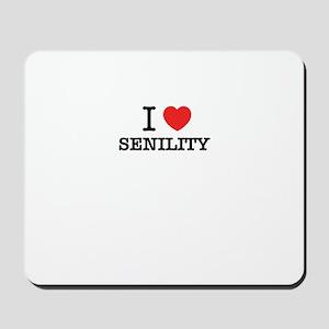 I Love SENILITY Mousepad