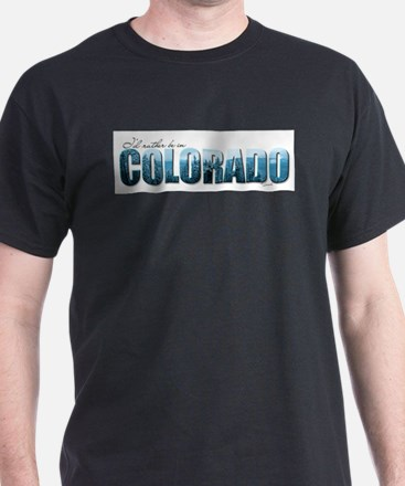 rather be in Colorado (blue) T-Shirt