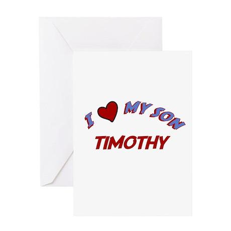 I Love My Son Timothy Greeting Card