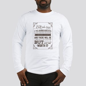 worth it quote Long Sleeve T-Shirt