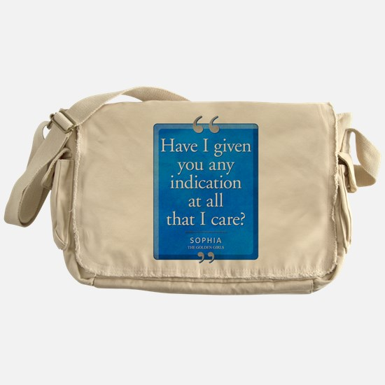 Any Indication I Care Quote Canvas Messenger Bag
