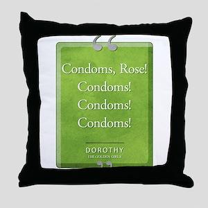 Condoms Rose! Quote Throw Pillow