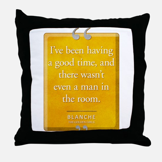 Wasn't Even a Man Quote Throw Pillow