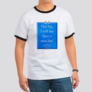 Not Have a Nice Day Quote Ringer T-Shirt