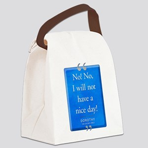 Not Have a Nice Day Quote Canvas Lunch Bag